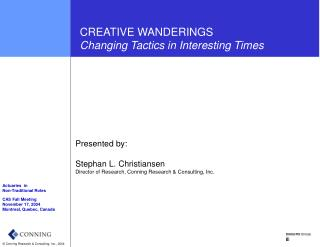 CREATIVE WANDERINGS                 Changing Tactics in Interesting Times