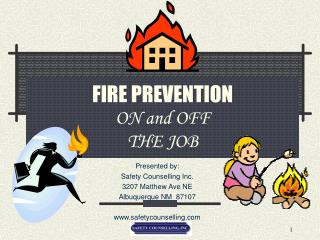 FIRE PREVENTION ON and OFF  THE JOB