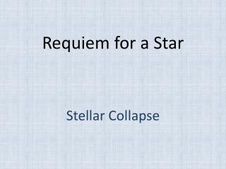 Requiem for a Star