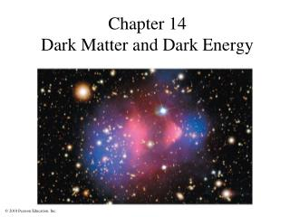 Chapter  14 Dark  Matter and  Dark  Energy