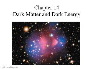 Chapter  14 Dark  Matter and  Dark  Energy