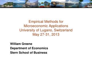 Empirical Methods for  Microeconomic Applications University of Lugano, Switzerland May 27-31, 2013
