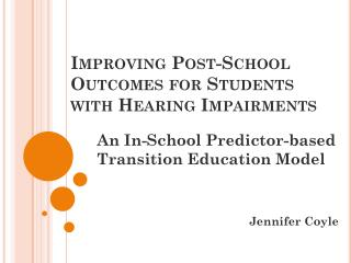 Improving Post-School Outcomes for Students with Hearing Impairments