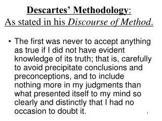 Descartes' Methodology : As stated in his  Discourse of Method .