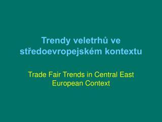 Trendy veletrhů ve středoevropejském kontextu