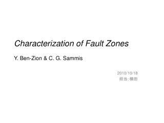 Characterization of Fault Zones Y. Ben-Zion & C. G. Sammis