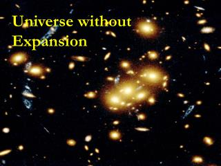 Universe without Expansion