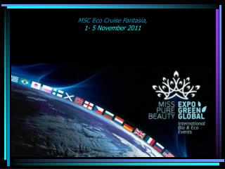 MSC Eco Cruise Fantasia,  1- 5 November 2011