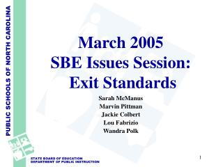 March 2005 SBE Issues Session:  Exit Standards
