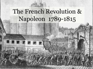 The French Revolution & Napoleon  1789-1815