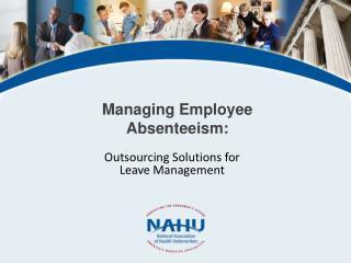 Managing Employee Absenteeism: