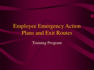 Employee Emergency Action Plans and Exit Routes