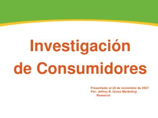 Investigaci�n de Consumidores