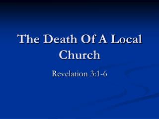 The Death Of A Local Church