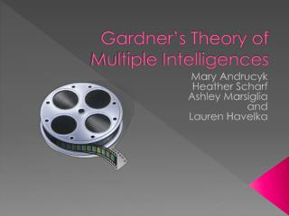 Gardner's Theory of  Multiple Intelligences