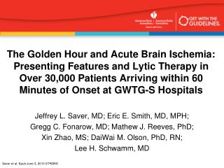 The Golden Hour and Acute Brain Ischemia:  Presenting Features and Lytic Therapy in Over 30,000 Patients Arriving within