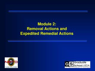 Module 2:  Removal Actions and  Expedited Remedial Actions