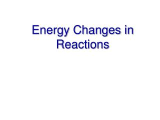 Energy Changes in Reactions