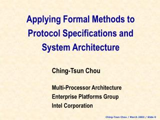 Applying Formal Methods to Protocol Specifications and System Architecture