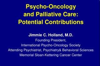 Psycho-Oncology and Palliative Care:  Potential Contributions
