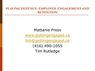 PLAYING DEFENCE: EMPLOYEE ENGAGEMENT AND RETENTION