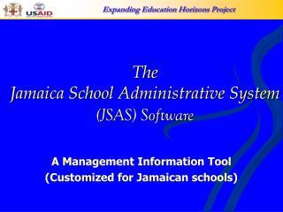 The  Jamaica School Administrative System  (JSAS) Software
