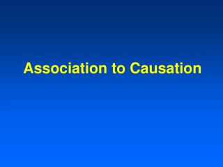 Association to Causation