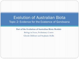 Evolution of Australian Biota Topic  2: Evidence for the Existence of Gondwana