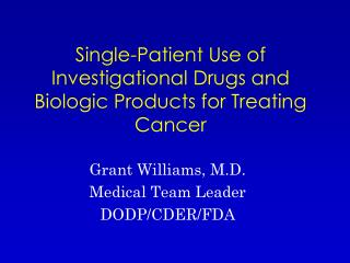 Single-Patient Use of Investigational Drugs and Biologic Products for Treating Cancer