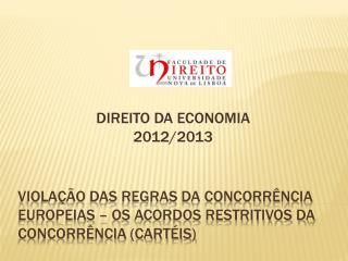Violação das regras da concorrência europeias – os acordos restritivos da concorrência (CARTÉIS)