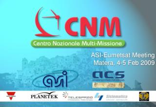 ASI- Eumetsat  Meeting Matera ,  4-5 Feb 2009