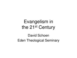 Evangelism in  the 21 st  Century