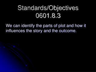 Standards/Objectives 0601.8.3