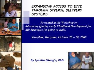 EXPANDING ACCESS TO ECCD THROUGH DIVERSE DELIVERY SYSTEMS