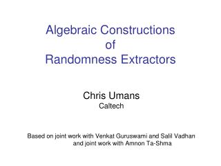 Algebraic Constructions  of  Randomness Extractors