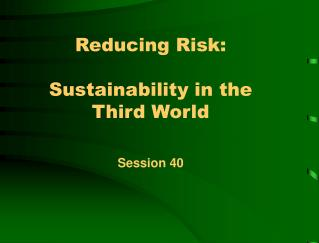 Reducing Risk:  Sustainability in the Third World