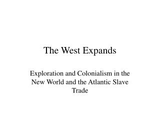 The West Expands