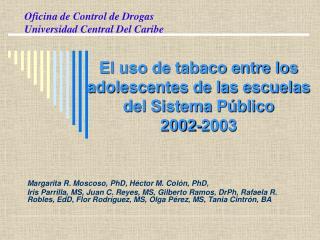 El uso de tabaco entre los adolescentes de las escuelas del Sistema P blico  2002-2003