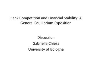 Bank Competition and Financial Stability: A General Equilibrium Exposition