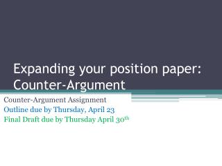 Expanding your position paper: Counter-Argument