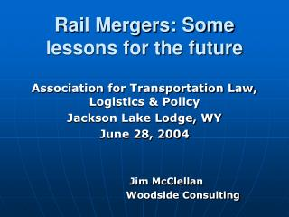 Rail Mergers: Some lessons for the future