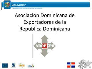 Asociación Dominicana de Exportadores de la Republica Dominicana