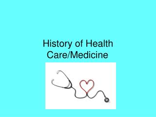History of Health Care/Medicine