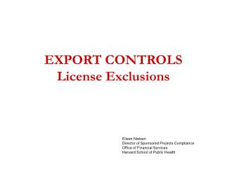 EXPORT CONTROLS License Exclusions