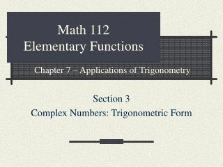 Math 112 Elementary Functions