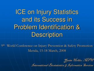 ICE on Injury Statistics and its Success in  Problem Identification & Description