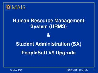 Human Resource Management System (HRMS) &  Student Administration (SA) PeopleSoft V9 Upgrade