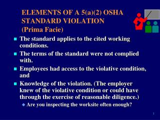 ELEMENTS OF A 5(a)(2) OSHA STANDARD VIOLATION (Prima Facie)