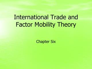 International Trade and Factor Mobility Theory