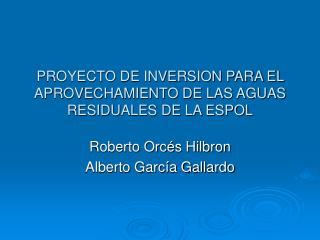 PROYECTO DE INVERSION PARA EL APROVECHAMIENTO DE LAS AGUAS RESIDUALES DE LA ESPOL